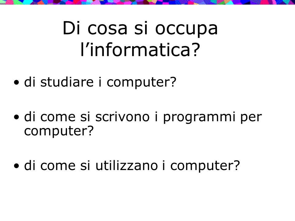 Di cosa si occupa l'informatica