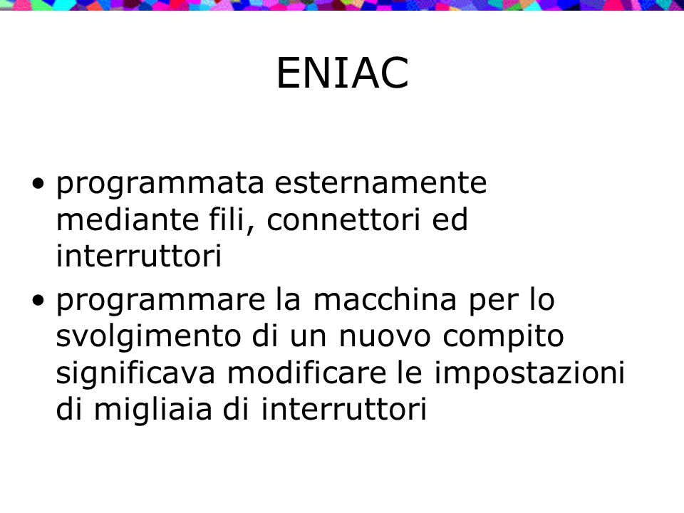 ENIAC programmata esternamente mediante fili, connettori ed interruttori.