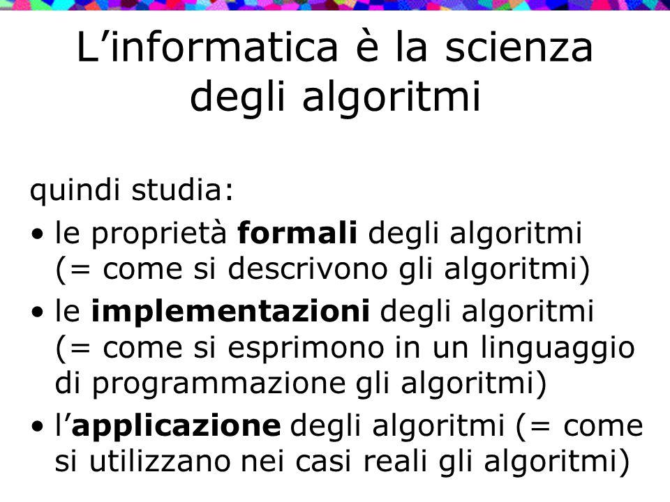 L'informatica è la scienza degli algoritmi