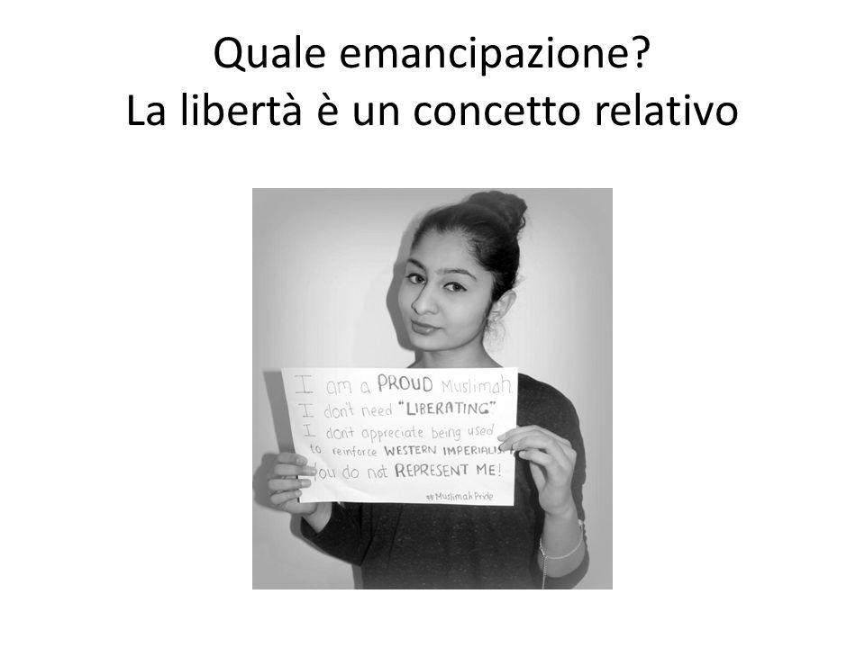 Quale emancipazione La libertà è un concetto relativo