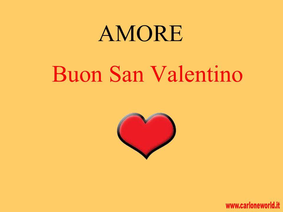 AMORE Buon San Valentino www.carloneworld.it
