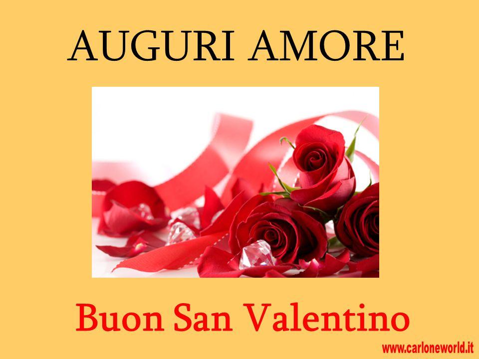 AUGURI AMORE Buon San Valentino www.carloneworld.it
