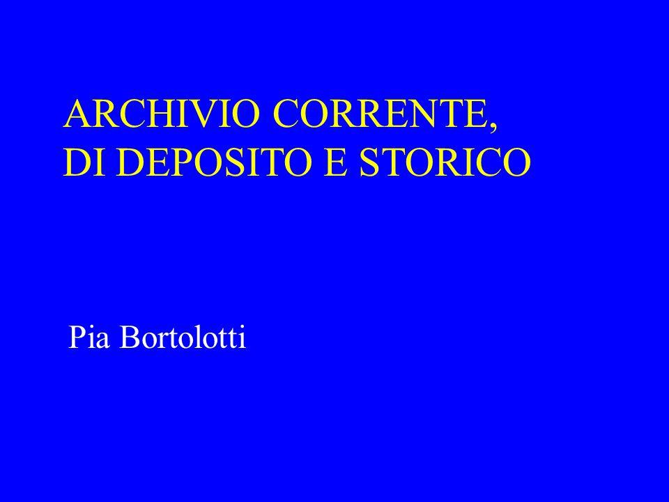 ARCHIVIO CORRENTE, DI DEPOSITO E STORICO
