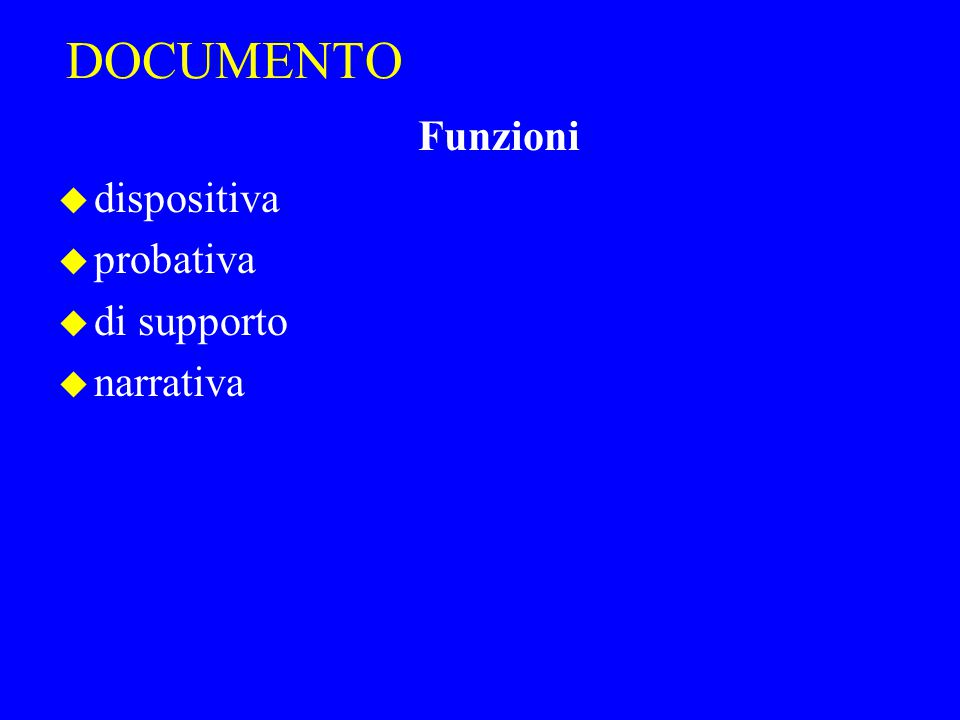 DOCUMENTO Funzioni dispositiva probativa di supporto narrativa