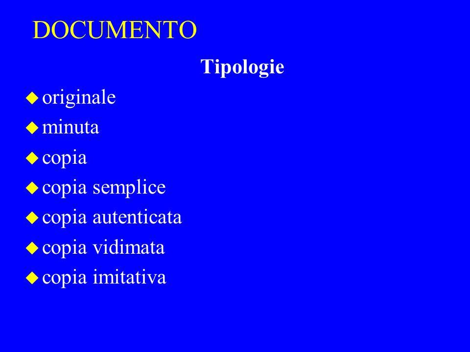 DOCUMENTO Tipologie originale minuta copia copia semplice