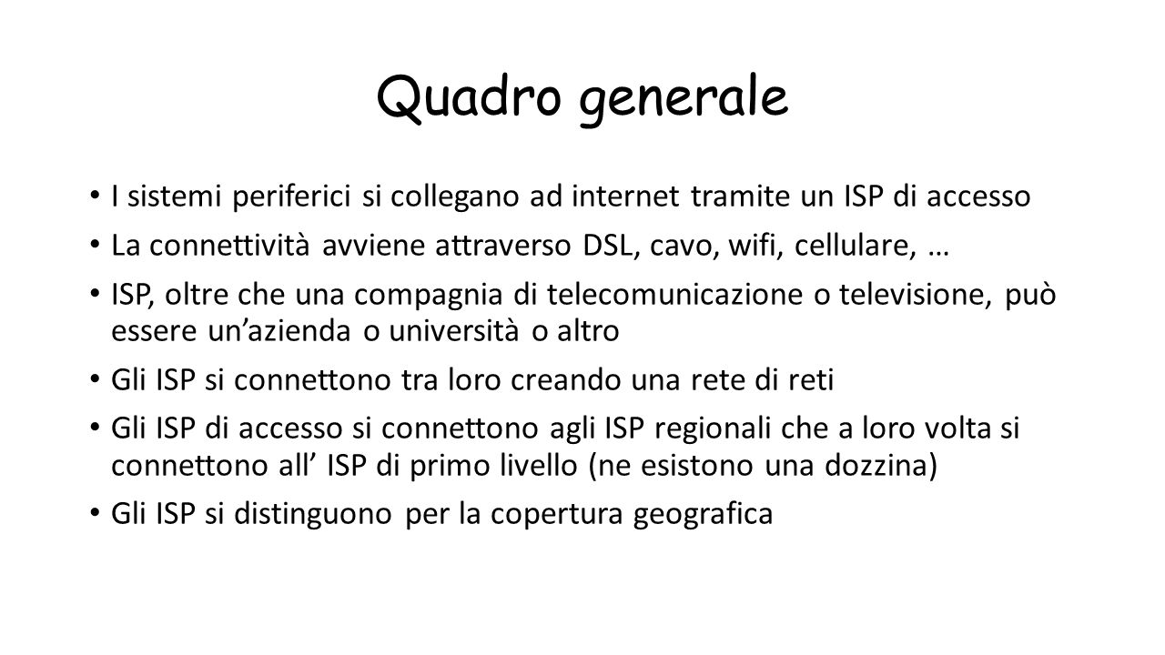Quadro generale I sistemi periferici si collegano ad internet tramite un ISP di accesso.