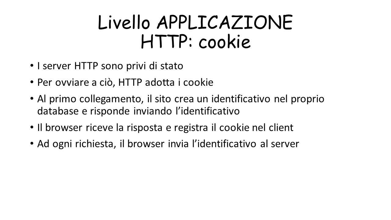 Livello APPLICAZIONE HTTP: cookie