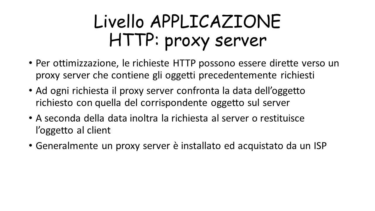 Livello APPLICAZIONE HTTP: proxy server