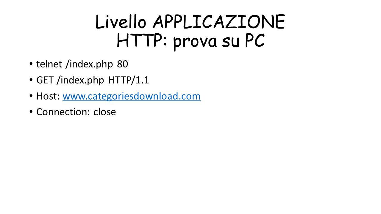 Livello APPLICAZIONE HTTP: prova su PC