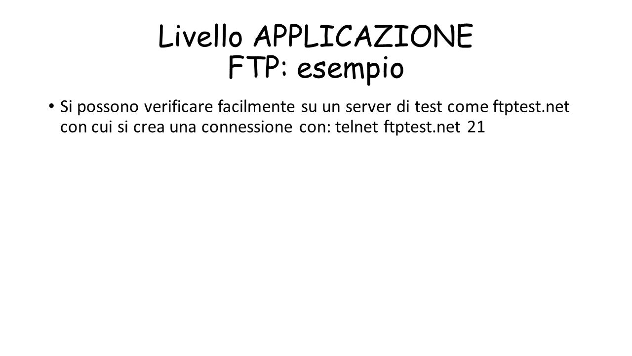 Livello APPLICAZIONE FTP: esempio