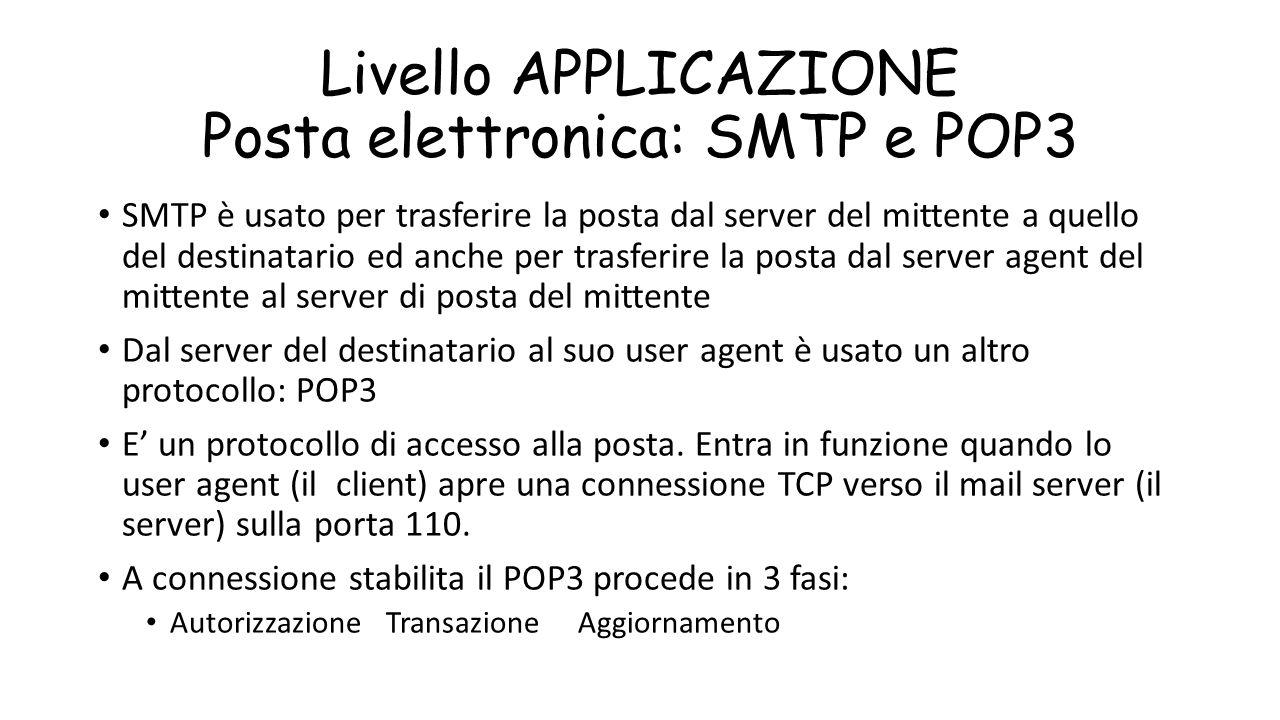 Livello APPLICAZIONE Posta elettronica: SMTP e POP3