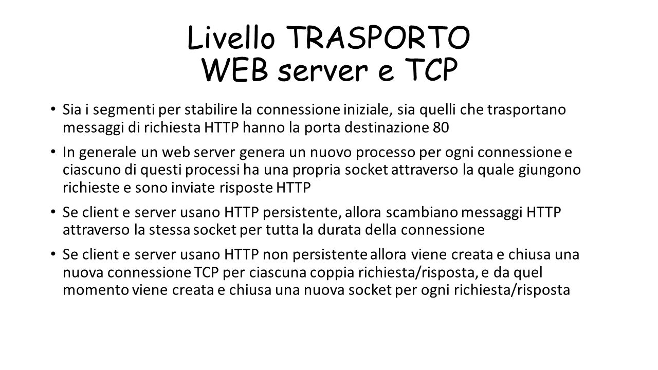 Livello TRASPORTO WEB server e TCP