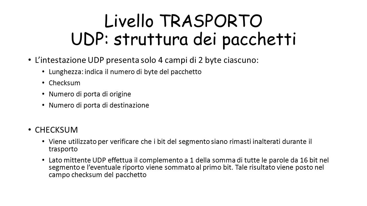 Livello TRASPORTO UDP: struttura dei pacchetti