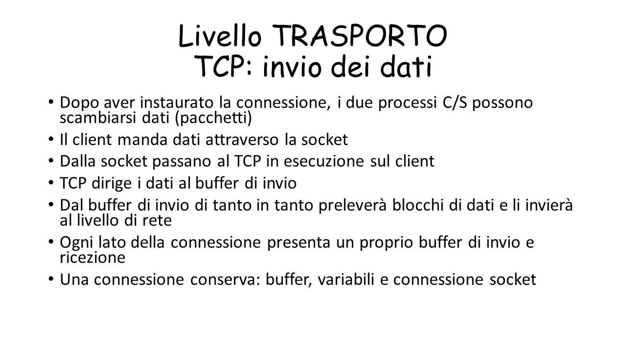 Livello TRASPORTO TCP: invio dei dati