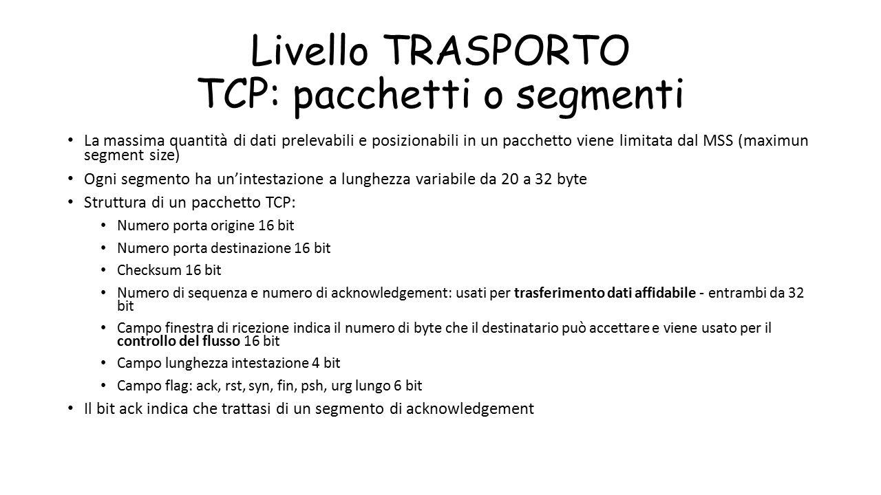 Livello TRASPORTO TCP: pacchetti o segmenti