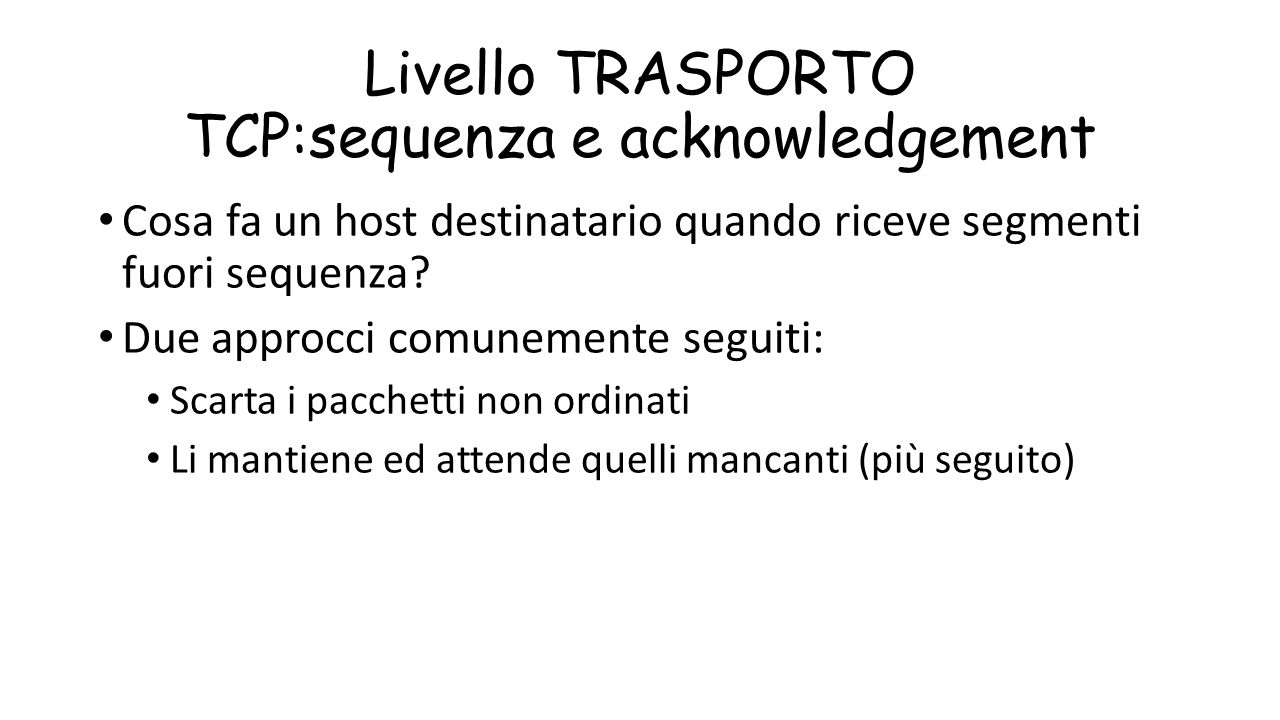 Livello TRASPORTO TCP:sequenza e acknowledgement