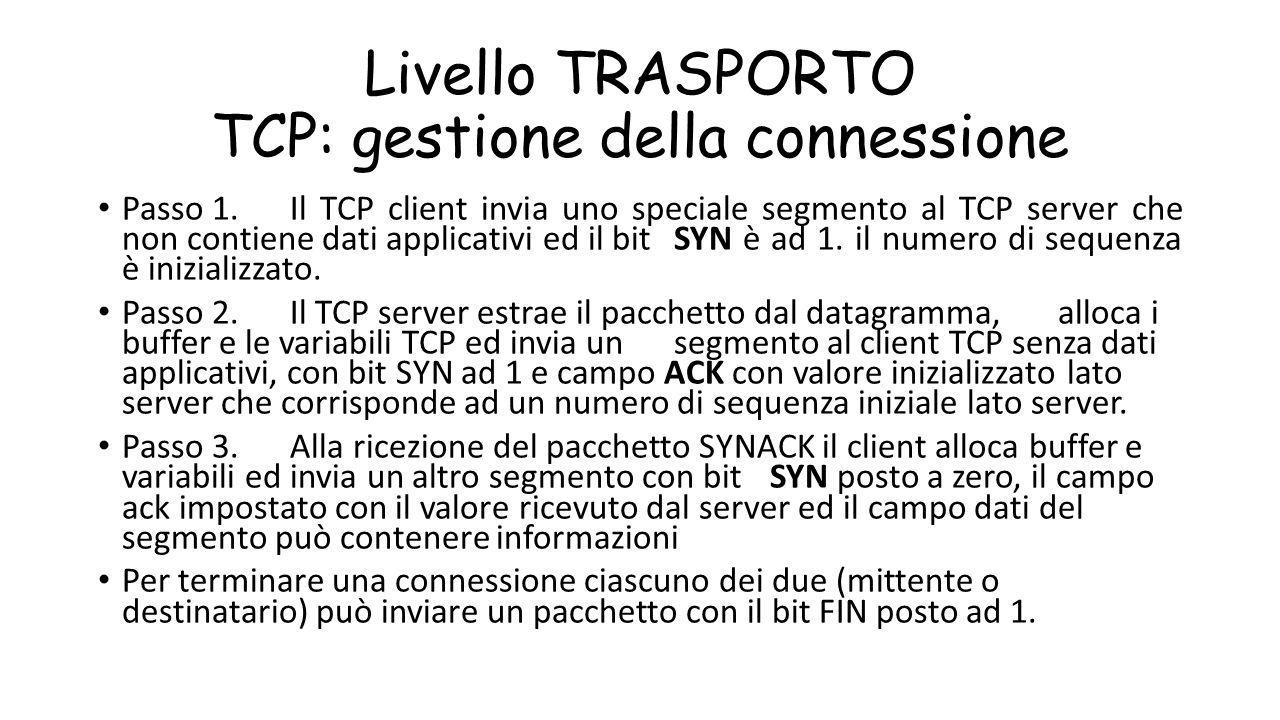 Livello TRASPORTO TCP: gestione della connessione