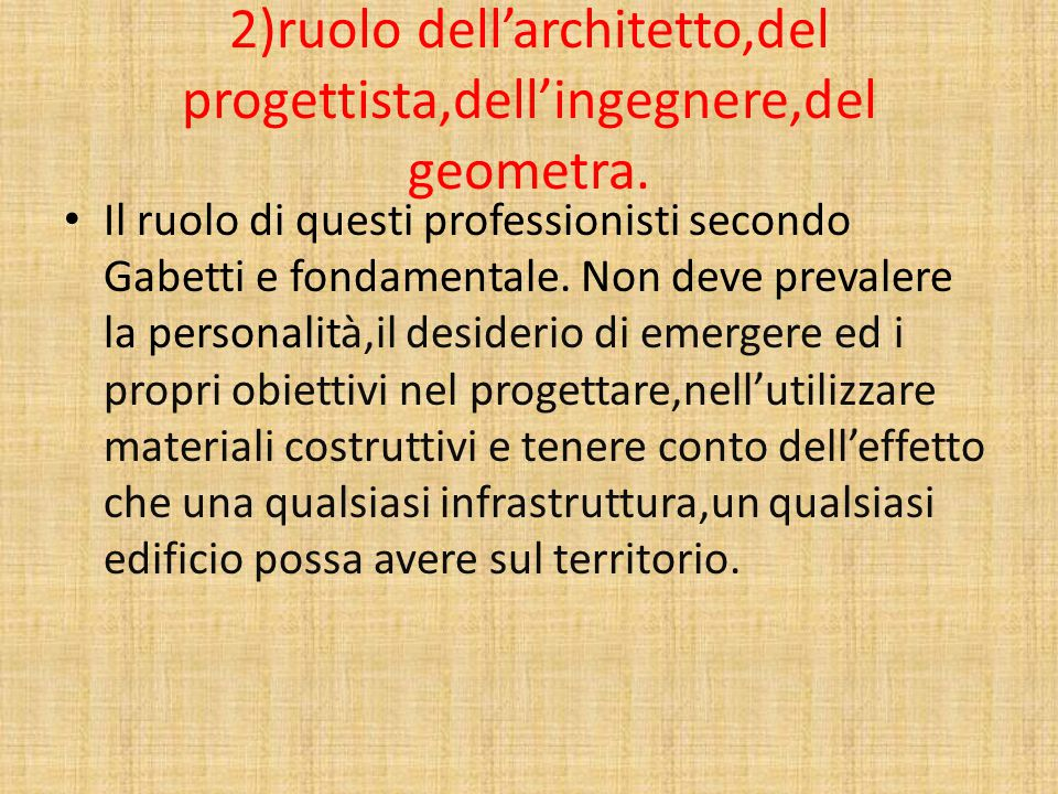 2)ruolo dell'architetto,del progettista,dell'ingegnere,del geometra.