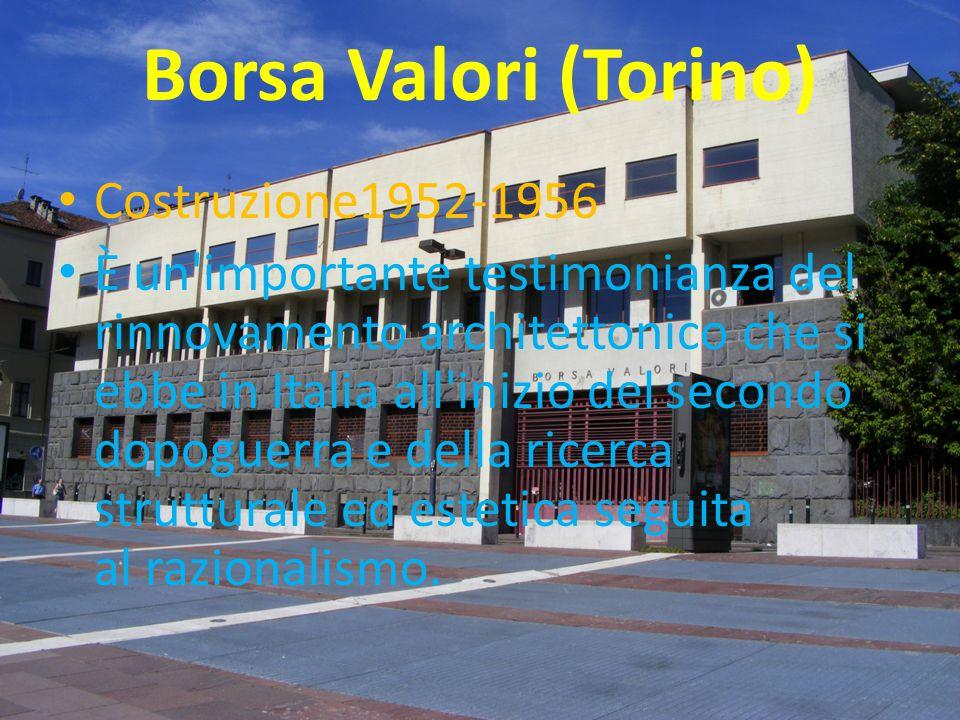 Borsa Valori (Torino) Costruzione1952-1956.