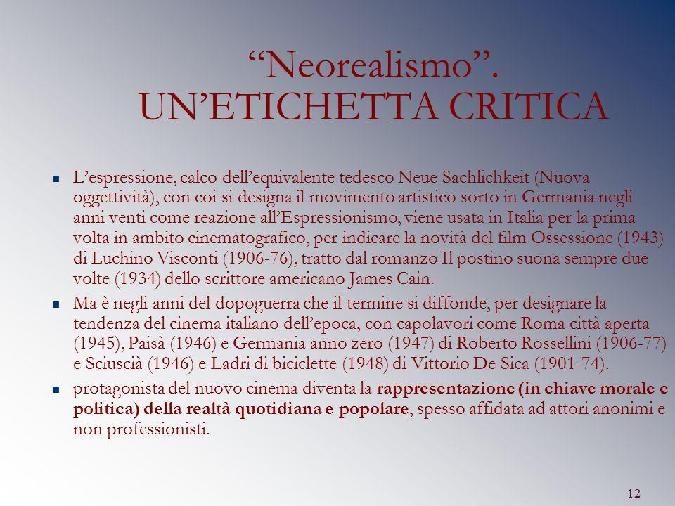 Neorealismo . UN'ETICHETTA CRITICA