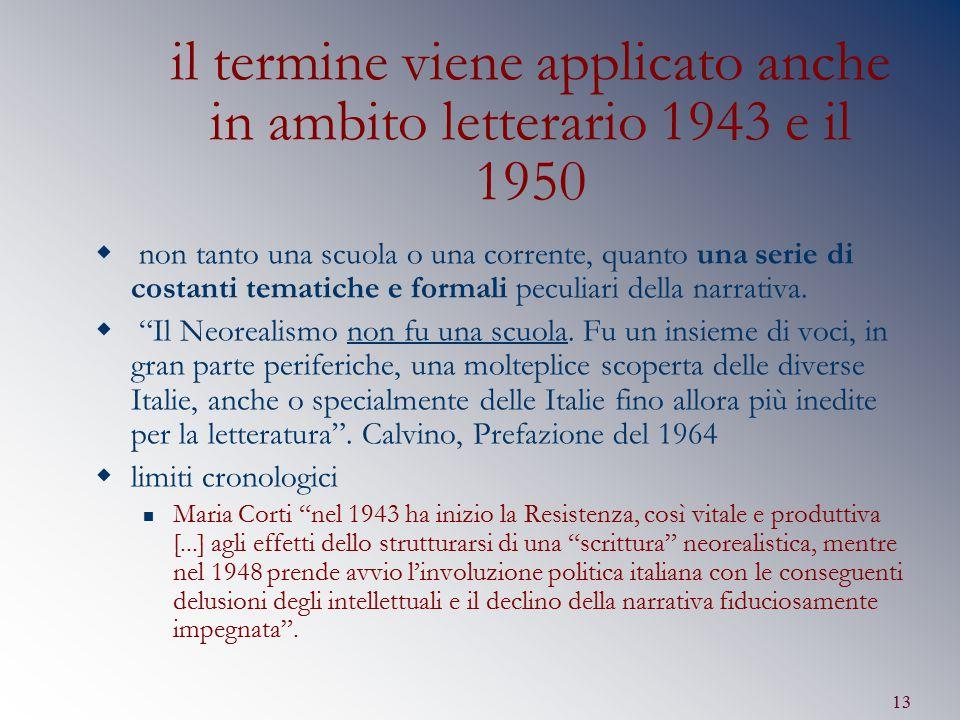 il termine viene applicato anche in ambito letterario 1943 e il 1950