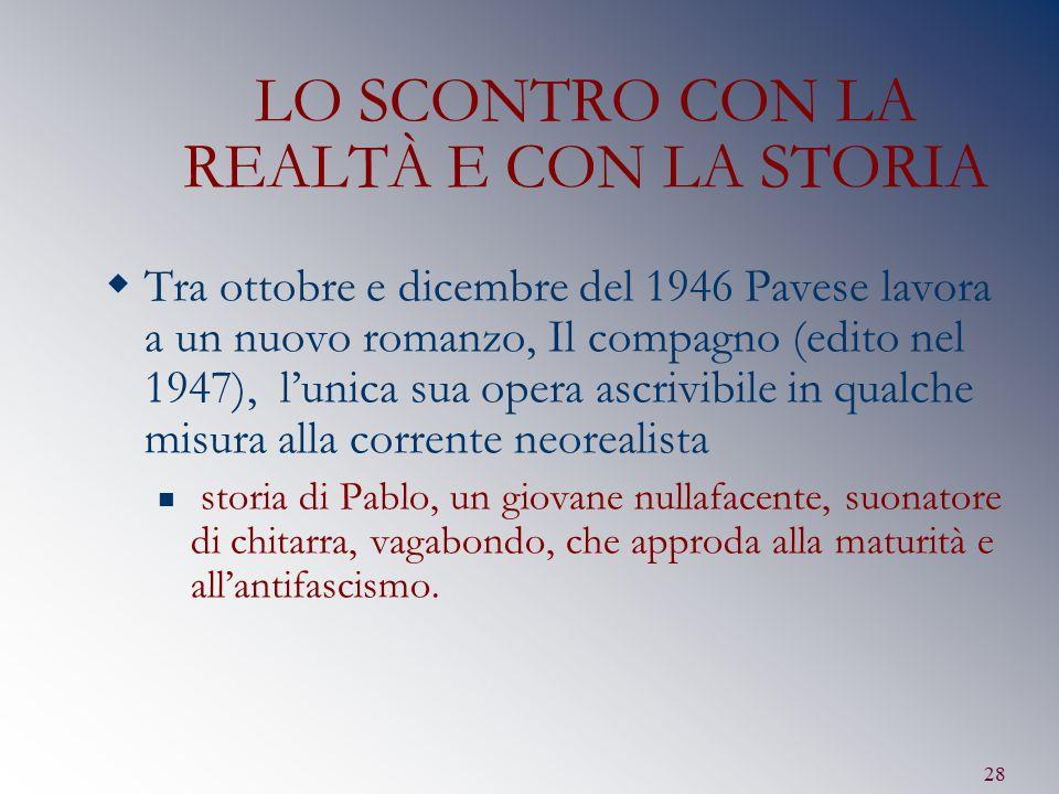 LO SCONTRO CON LA REALTÀ E CON LA STORIA