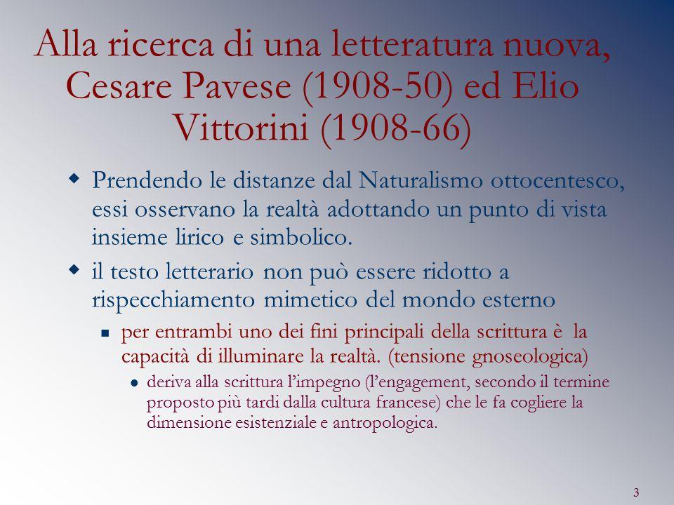 Alla ricerca di una letteratura nuova, Cesare Pavese (1908-50) ed Elio Vittorini (1908-66)
