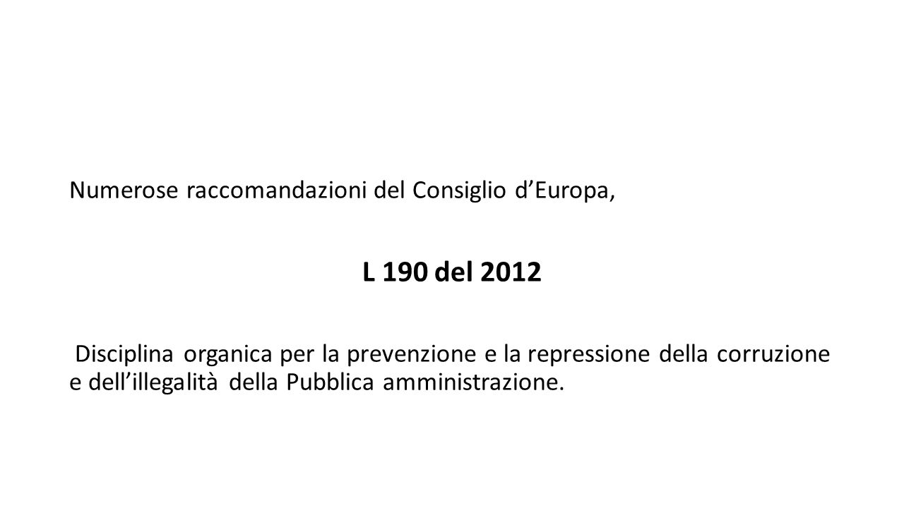 L 190 del 2012 Numerose raccomandazioni del Consiglio d'Europa,
