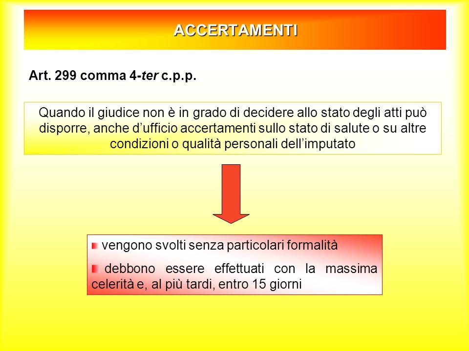 ACCERTAMENTI Art. 299 comma 4-ter c.p.p.