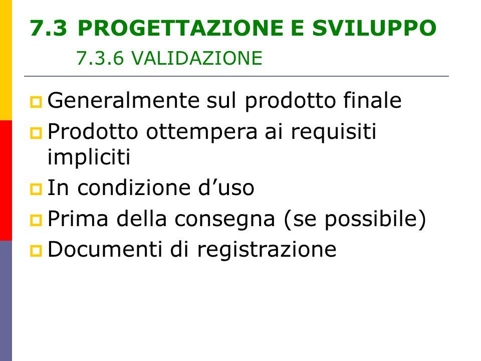 7.3 PROGETTAZIONE E SVILUPPO 7.3.6 VALIDAZIONE