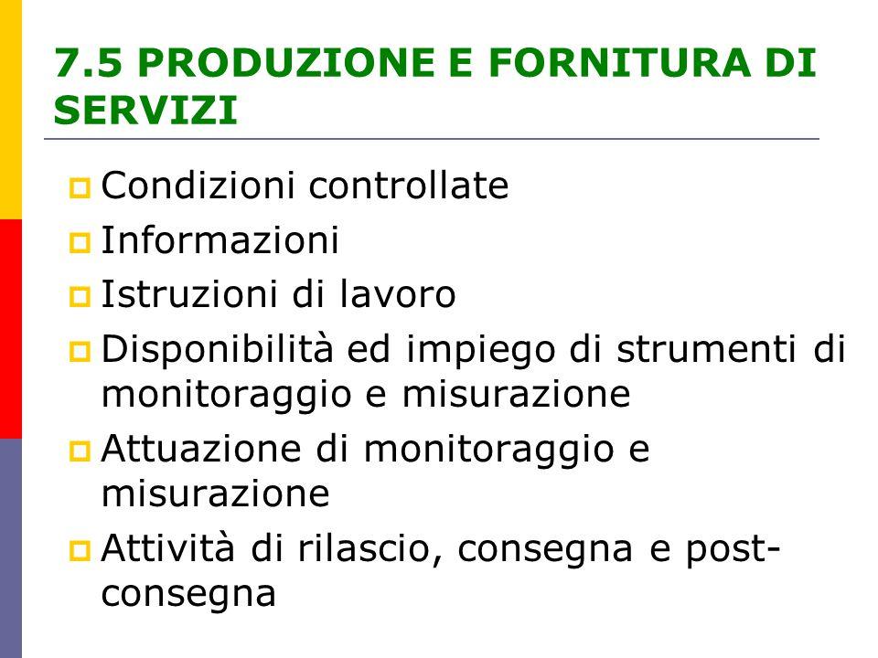 7.5 PRODUZIONE E FORNITURA DI SERVIZI