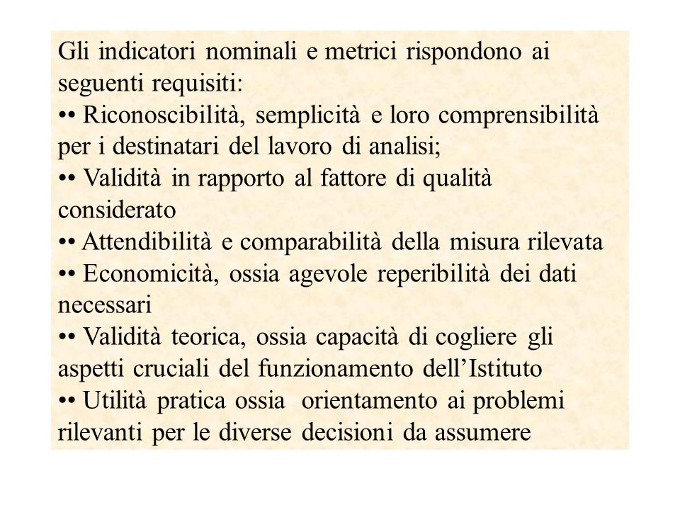 Gli indicatori nominali e metrici rispondono ai seguenti requisiti: