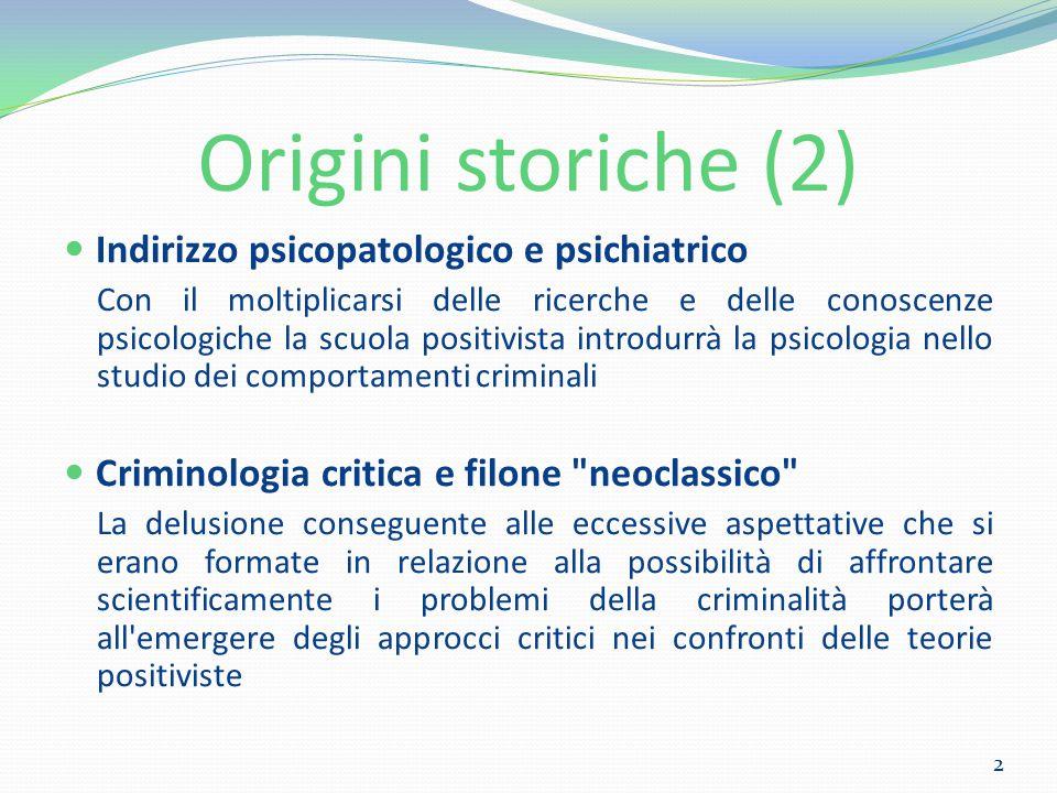 Origini storiche (2) Indirizzo psicopatologico e psichiatrico