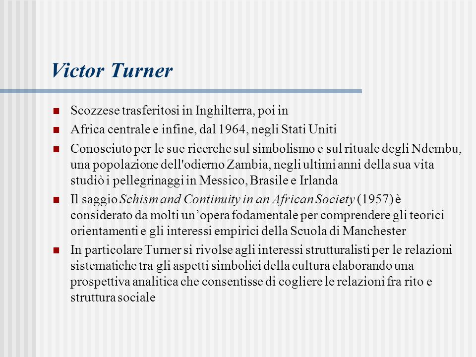 Victor Turner Scozzese trasferitosi in Inghilterra, poi in