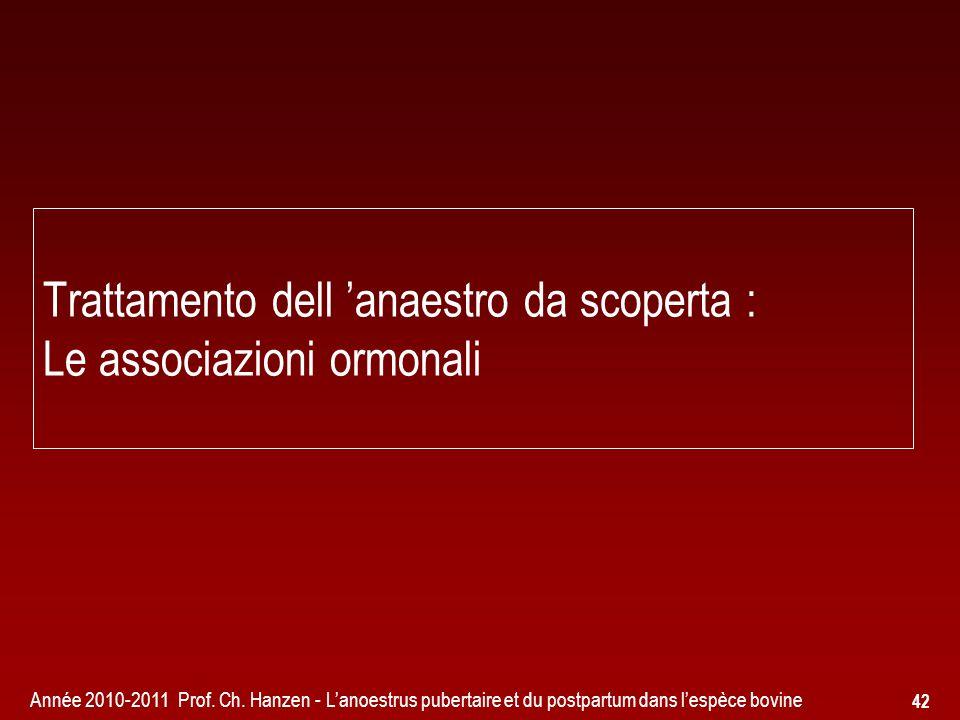 Trattamento dell 'anaestro da scoperta : Le associazioni ormonali