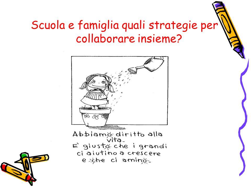 Scuola e famiglia quali strategie per collaborare insieme