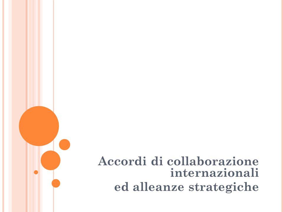 Accordi di collaborazione internazionali ed alleanze strategiche