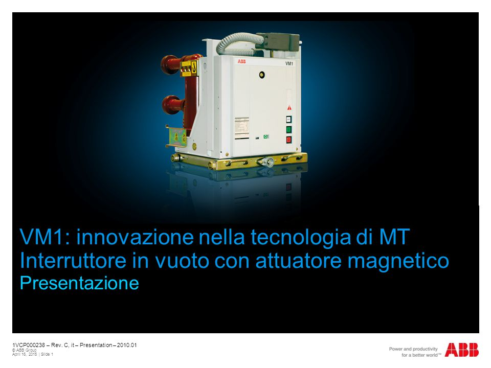 October, 2009 VM1: innovazione nella tecnologia di MT Interruttore in vuoto con attuatore magnetico Presentazione.