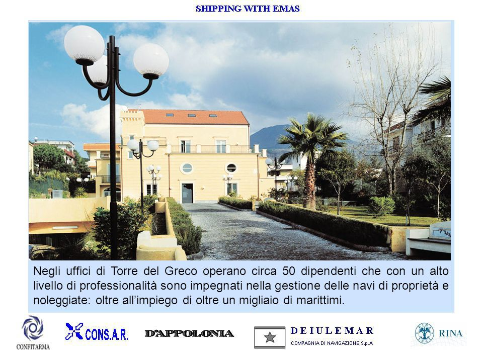 Negli uffici di Torre del Greco operano circa 50 dipendenti che con un alto livello di professionalità sono impegnati nella gestione delle navi di proprietà e noleggiate: oltre all'impiego di oltre un migliaio di marittimi.