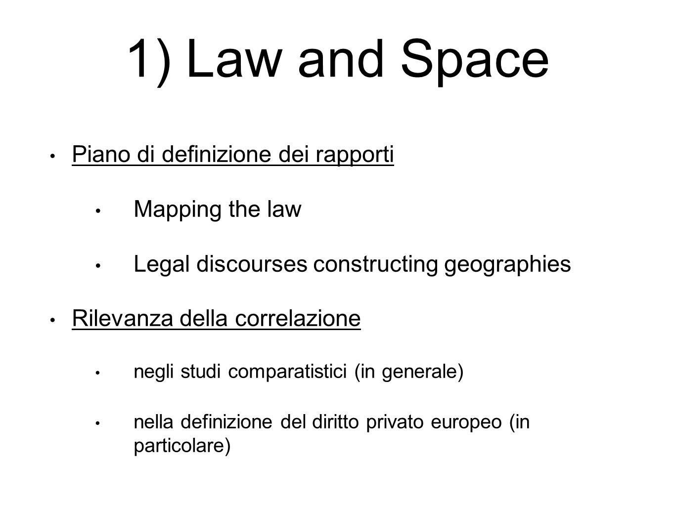 1) Law and Space Piano di definizione dei rapporti Mapping the law