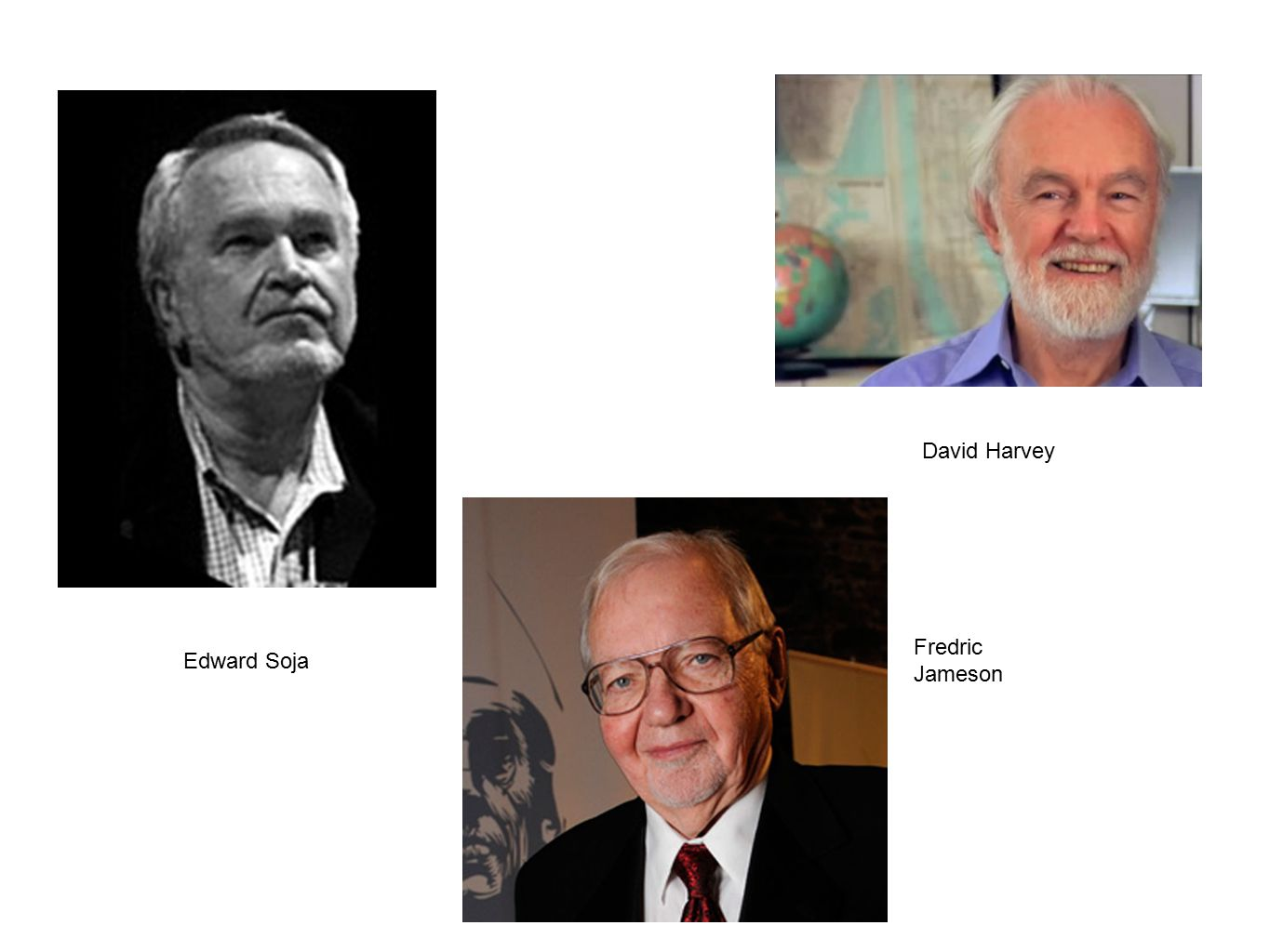David Harvey Fredric Jameson Edward Soja