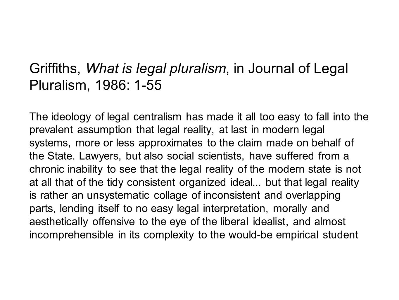 Griffiths, What is legal pluralism, in Journal of Legal Pluralism, 1986: 1-55