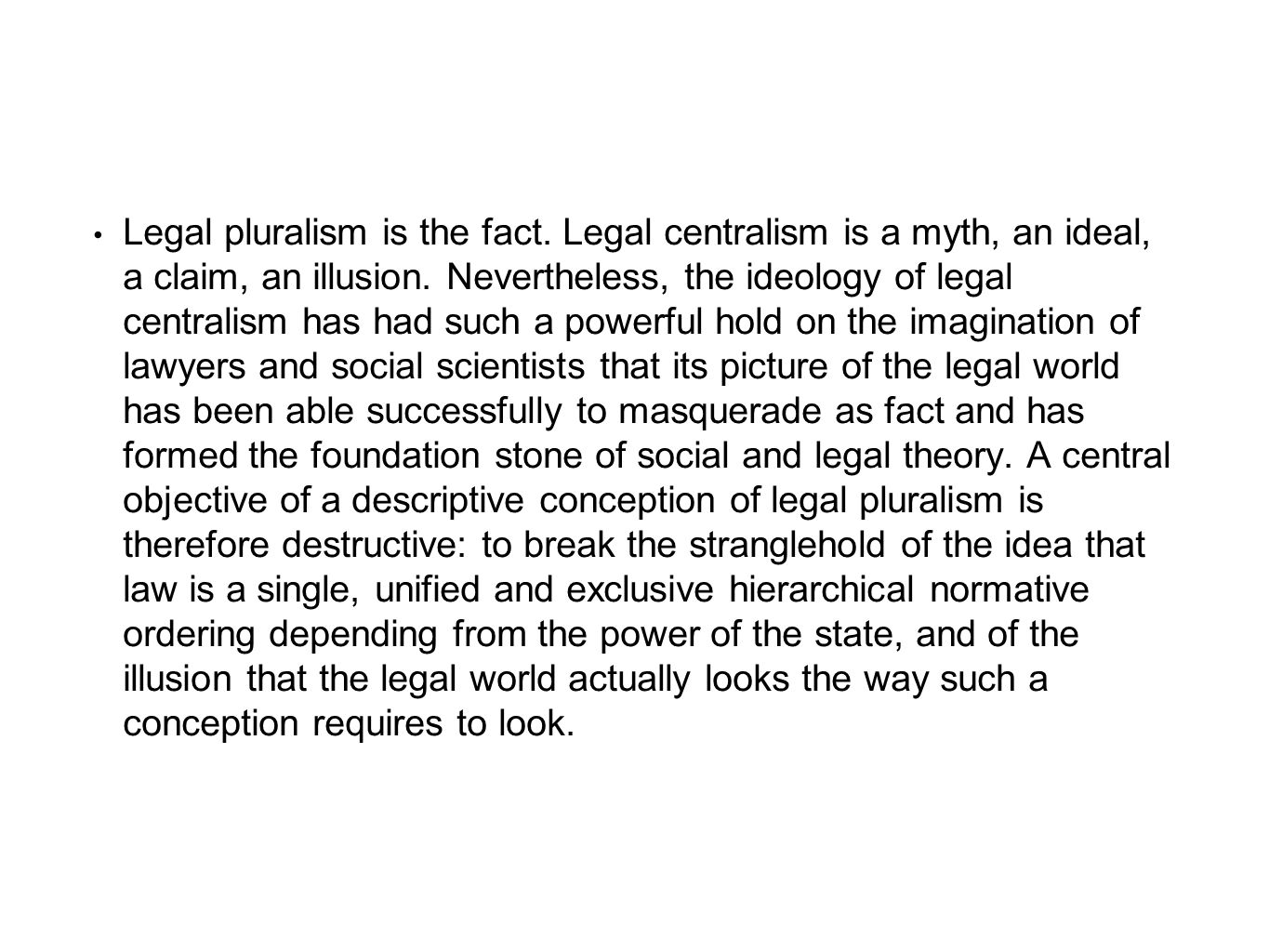 Legal pluralism is the fact