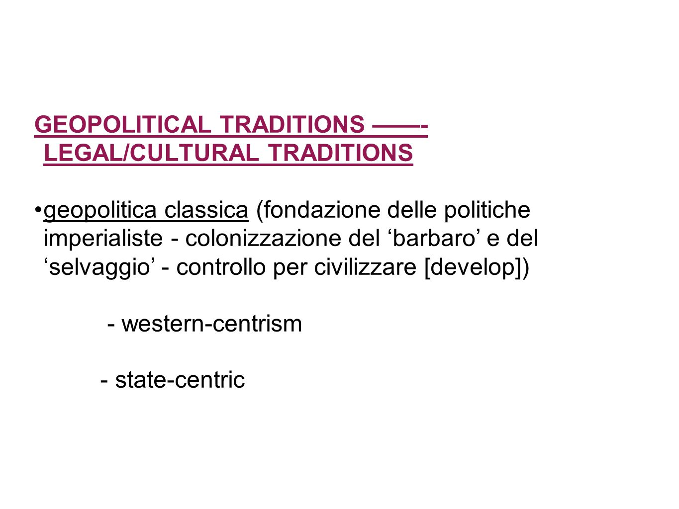 GEOPOLITICAL TRADITIONS ——- LEGAL/CULTURAL TRADITIONS