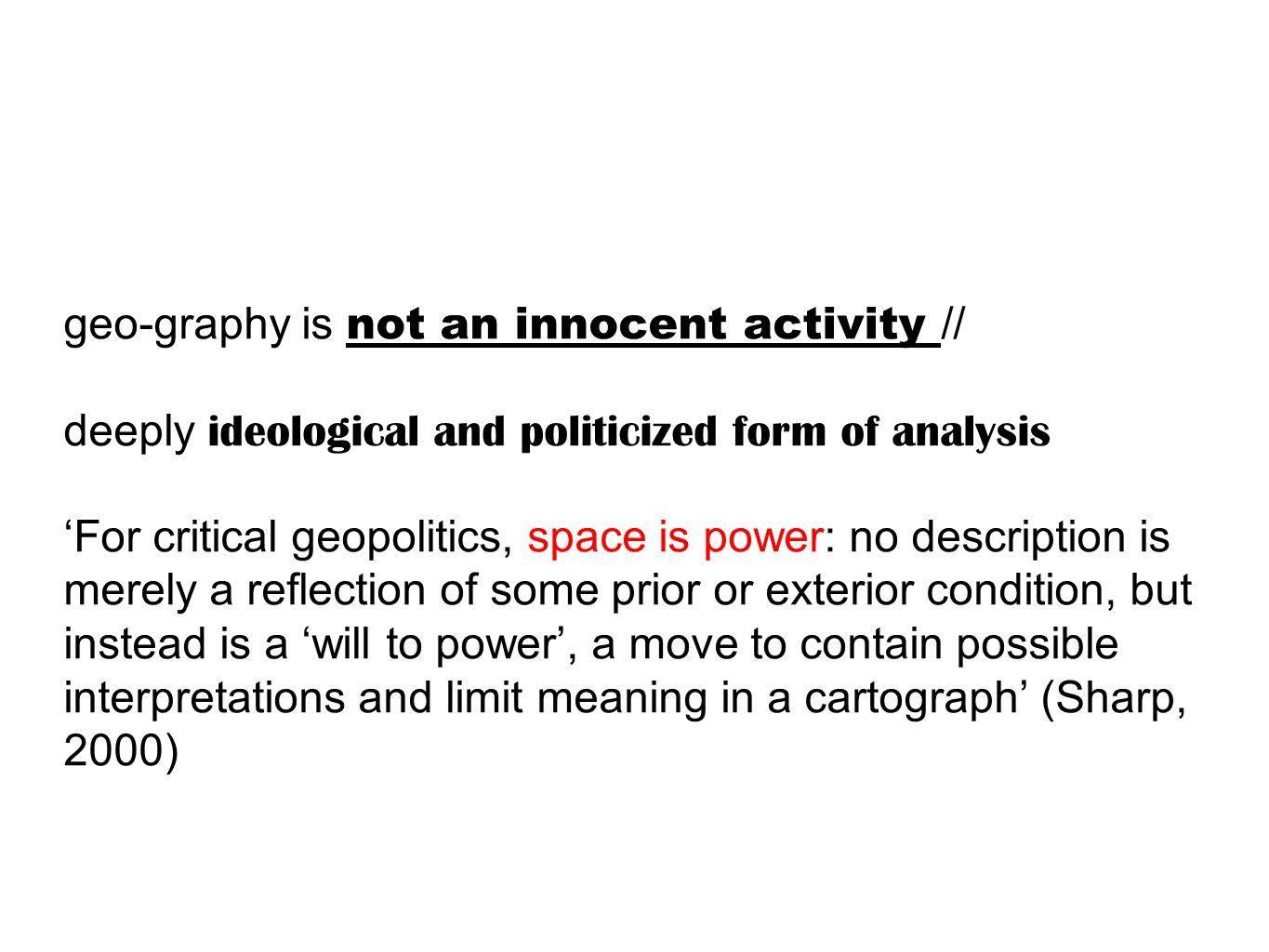 geo-graphy is not an innocent activity //