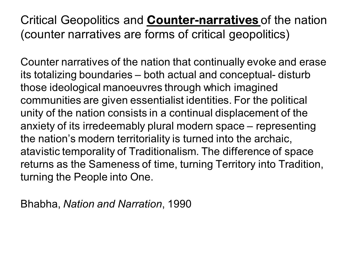Critical Geopolitics and Counter-narratives of the nation (counter narratives are forms of critical geopolitics)
