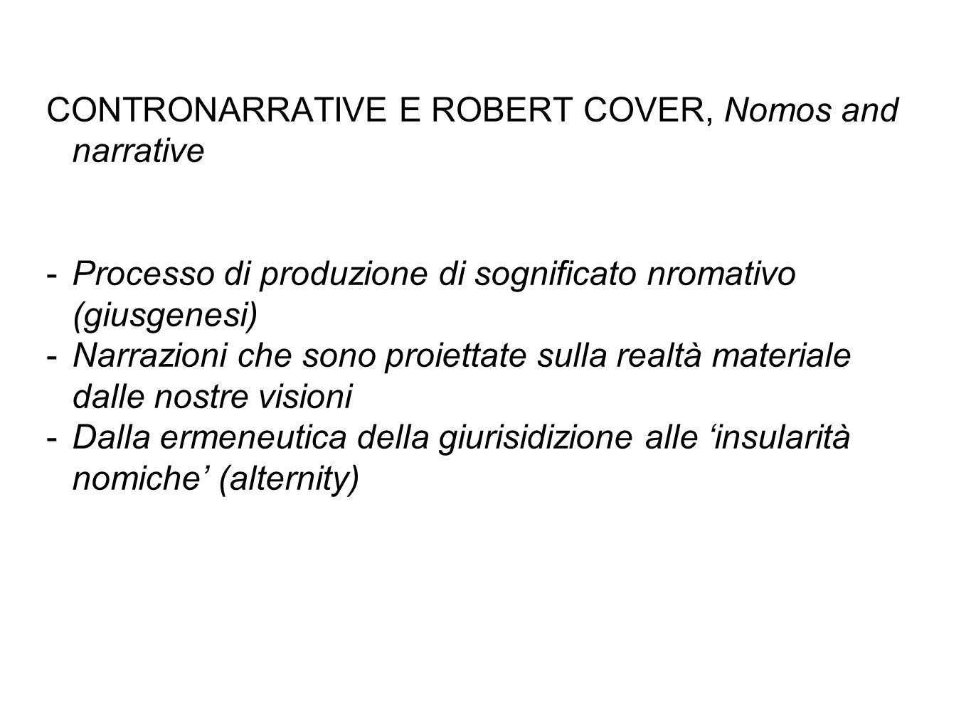 CONTRONARRATIVE E ROBERT COVER, Nomos and narrative