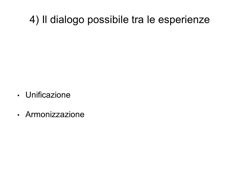 4) Il dialogo possibile tra le esperienze
