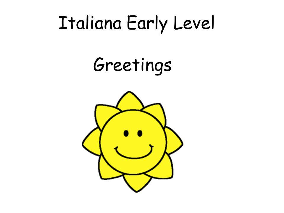 Italiana Early Level Greetings