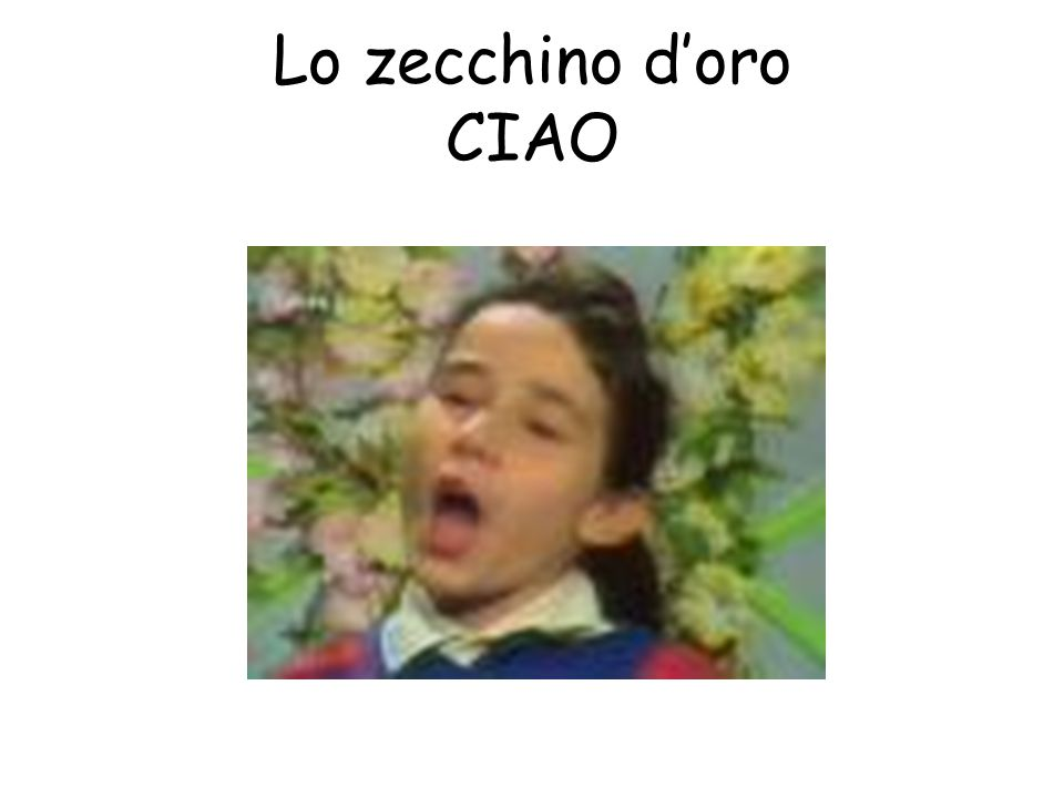 Lo zecchino d'oro CIAO http://youtu.be/ZP8xy8d6UNM
